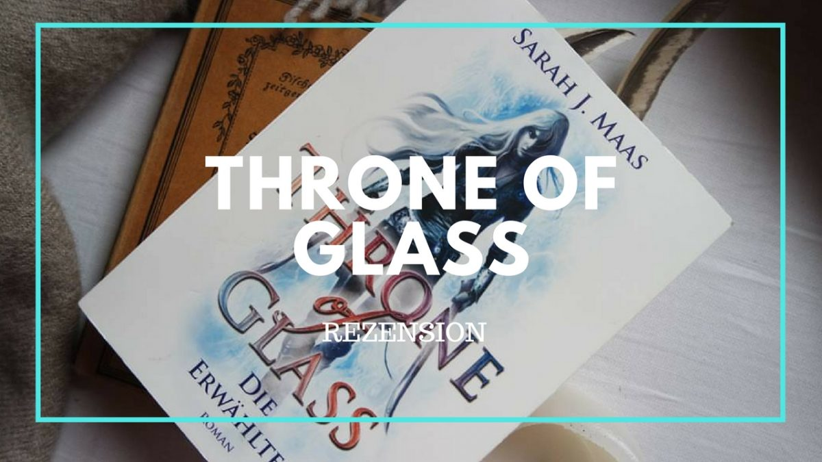 Throne of Glass-die Erwählte Rezension